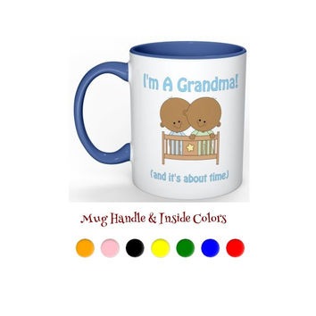 I'm A Grandma and It's About Time! Twin Baby Boy Mug - Light or Dark Skin Tone - ZZ1340