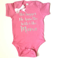 The Bigger The Bow The Better The Mama  - Girls Onesuit -  Body Suit - Glitter  - Onesuit - Ruffles with Love - Baby Clothing - RWL - On Wednesdays - Mommy's Princess - Diva