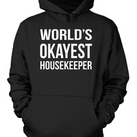 World's Okayest Housekeeper. Father's Day Gift - Hoodie