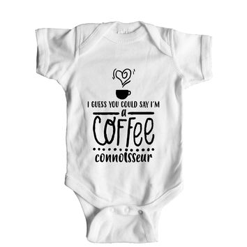 I Guess You Could Say I'm A Coffee Connoisseur Baby Onesuit