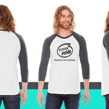 Atheism inside powered by logic and reason American Apparel Unisex 3/4 Sleeve T-Shirt