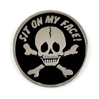 Sit On My Face Pin