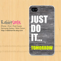 JUST DO IT Tomorrow iPhone 4 , 5 Case, Nike Inspired iPhone 4 case, Wood Quote iPhone 4s Cover, Geometric Hard Plastic iphone 5 Cover, cases