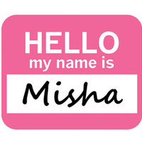 Misha Hello My Name Is Mouse Pad