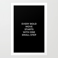EVERY BOLD MOVE STARTS WITH A SMALL STEP Art Print by Love from Sophie