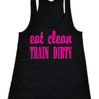 Eat clean train dirty Racerback Fitness Tank Top Workout Shirt Yoga Tank Motivational Tank Top Gym Shirt Workout Tank Top Black IPW00046