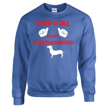 This Girl Plays With Dachshund - Sweatshirt