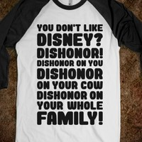 You Don't Like Disney? Dishonor!