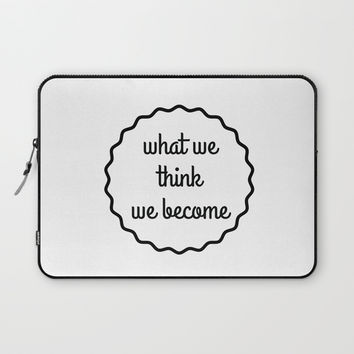 what we think we become Laptop Sleeve by Love from Sophie