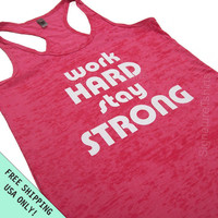 Womens Tank Top Work Hard Stay Strong Burnout  Razor back fitness tank workout S - 2XL FREE SHIPPING