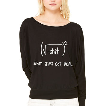 Shit Just Got Real Math Equation WOMEN'S FLOWY LONG SLEEVE OFF SHOULDER TEE