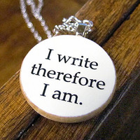 """I Write Therefore I Am"" Pendant"
