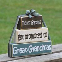 "Grandparents Wood Block Stack: ""The Best Grandmas Get Promoted to Great-Grandmas"" - Pregnancy announcement, Grandma, Grandparents"