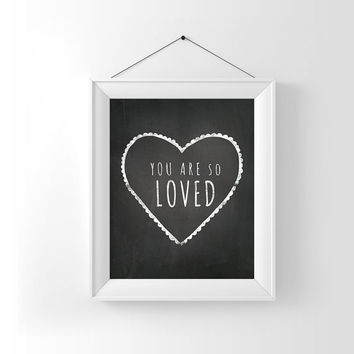 Nursery printable, You Are So Loved, Chalkboard art, Printable chalkboard, Chalk Art print, Nursery Chalk, Instant download, Chalk Quote