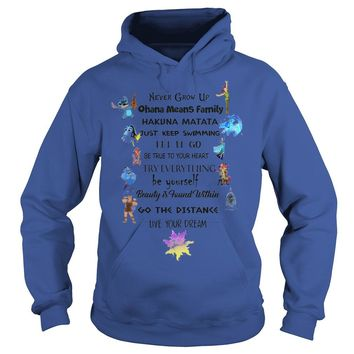 Never grow up Ohana mean family hakuna matata Disney shirt Hoodie
