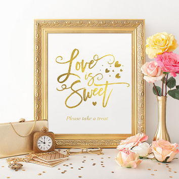 Love Is Sweet Please Take a Treat, Real Gold Foil Print, Wedding Signs, Wedding Decoration, Wedding Print, Wedding Wall Decor,Gold Foil Sign