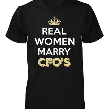 Real Women Marry Cfo's. Cool Gift - Unisex Tshirt