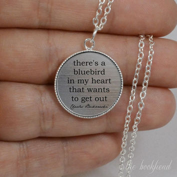 there's a bluebird in my heart Bukowski --- engraved bezel pendant necklace