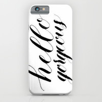 Hello Gorgeous iPhone & iPod Case by Sarah Script