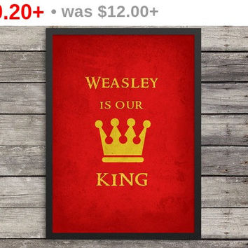 Weasley is our King |  Minimalist Poster | Typography |Harry Potter Poster |  Kids room decor