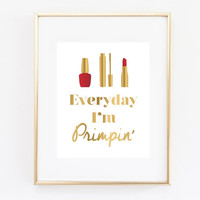 Bathroom Decor, Everyday I'm Primpin Art Print Makeup Art 5x7, 8x10, 11x14 Faux Gold Bathroom Art, Fashion Art, Lipstick, Salon Art