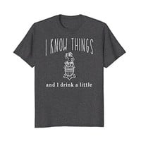 I Know Things Trivia Night T-shirt Drink a Little