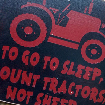To go to sleep, I count tractors, not sheep/Funny/Rustic/Primitive/Hand Painted/Handmade Sign/Child's Room Decor/Farming Family