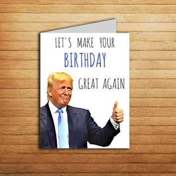 Donald Trump Birthday Card for Boyfriend Birthday gift Printable Funny Trump Card 30th Birthday card for her for him Political Pop culture