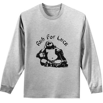 Rub For Luck Buddha Belly Mens and Womens Unisex Funny Long Sleeve Shirt