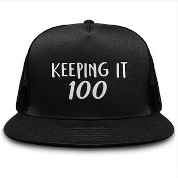 Keeping It 100 Trucker Hat