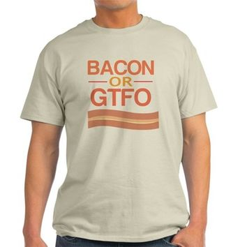 Bacon or GTFO Light T-Shirt