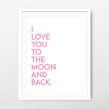 I love you to the moon and back print download - minimalist print - motivational letter print - minimalist poster