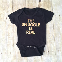 Free Shipping, metallic gold Snuggle Is Real infant bodysuit or toddler tee shirt