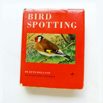 Vintage Hardcover Birding Book with Color Litho Illustrations, 1963 Bird Spotting by John Holland