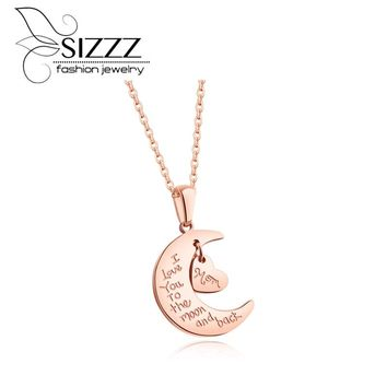SIZZZ 2017 New Love the moon titanium steel rose gold necklace fashion ladies pendants For Women/Girl