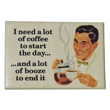 I need a lot of coffee fridge magnet