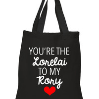"""Gilmore Girls """"You're the Lorelai to my Rory"""" 100% Cotton Tote Bag"""