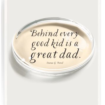 Behind Every Good Kid Is A Great Dad Crystal Oval Paperweight