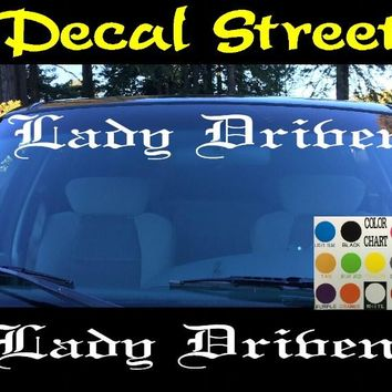 Lady Driven Windshield Visor Die Cut Vinyl Decal Sticker Diesel Old English Lettering