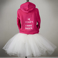 I Can't, I Have Dance Hoodie