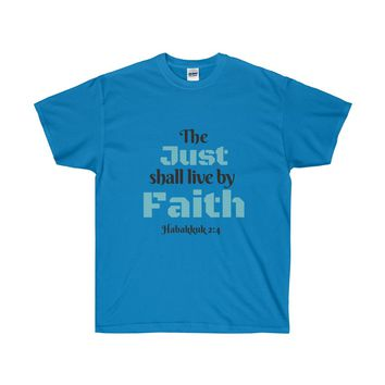 The Just Shall Live By Faith Ultra Cotton Tee
