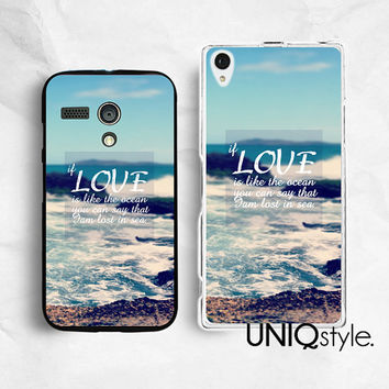 Life quote typo phone case for Sony Motorola - Xperia Z, Xperia Z1, Xperia Z Ultra, Moto G, Moto X - love is like the ocean, E46