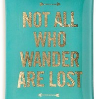 Fringe Studio 'Not All Who Wander Are Lost' Glass Trinket Tray | Nordstrom