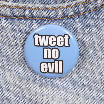 Tweet No Evil 1.25 Inch Pin Back Button Badge