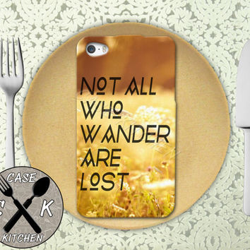Not All Who Wander Are Lost Classic Quote Tolkien Tumblr Rubber Tough Case iPhone 4/4s and iPhone 5 and 5s and 5c and iPhone 6 and 6 Plus +