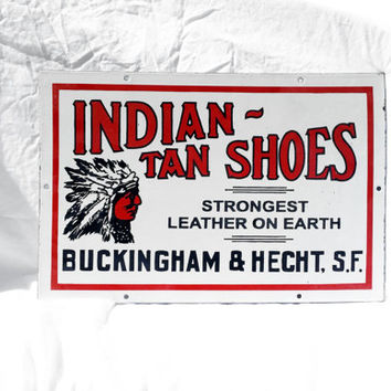 Vintage Porcelain Sign, Indian Tan Shoes; Industrial Advertising Sign, Rustic Cabin Decor