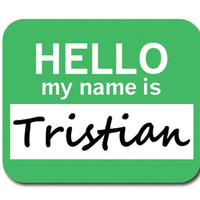 Tristian Hello My Name Is Mouse Pad