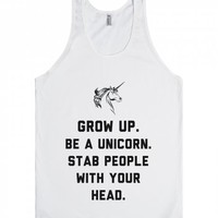 Grow Up, Be A Unicorn, Stab People-Unisex White Tank