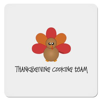 "Thanksgiving Cooking Team - Turkey 4x4"" Square Sticker by TooLoud"