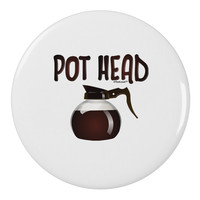 "Pot Head - Coffee 2.25"" Round Pin Button"